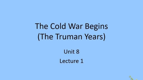 Thumbnail for entry Honors US: Lecture 1 - Truman Domestic