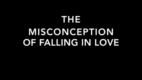 Thumbnail for entry Misconception of Falling in Love
