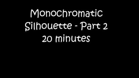 Thumbnail for entry Monochromatic / Silhouette PART 2 - 20 minutes - Art - Teacher: Jenny Lindsey