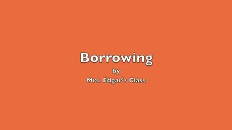 Thumbnail for entry Borrowing