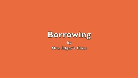 Thumbnail for entry Borrowing