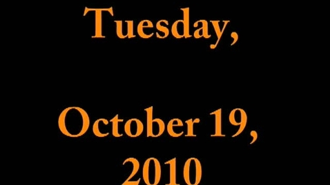 Thumbnail for entry Tuesday, October 19, 2010