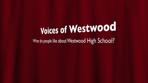 Thumbnail for entry Voices of Westwood High School