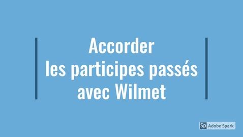 Thumbnail for entry L'accord des participes passés ? C'est simple ! (mais avec la méthode Wilmet).
