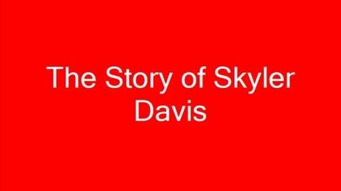 Thumbnail for entry The Story of Skyler Davis by Lauren