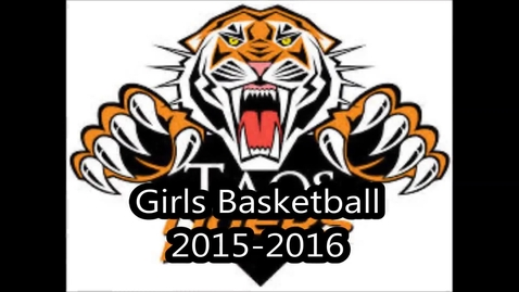 Thumbnail for entry Toas High School Girls Basketball 2016
