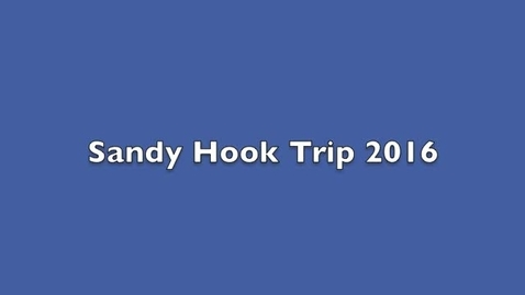 Thumbnail for entry Sandy Hook Trip 2016