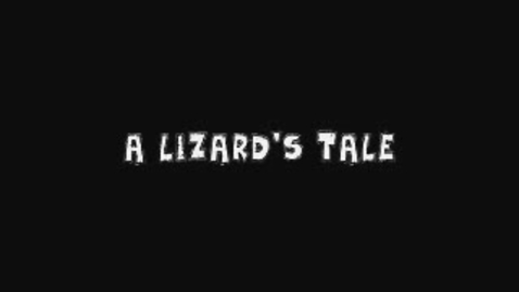 Thumbnail for entry A Lizard's Tale