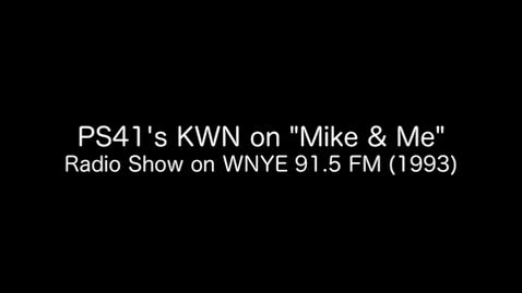 "Thumbnail for entry (1992) PS41's KWN On The ""Mike & Me"" Radio Show"