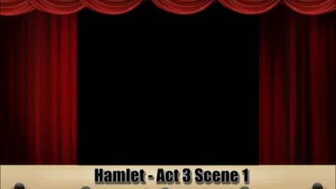Thumbnail for entry Hamlet Act 3 Scene 1