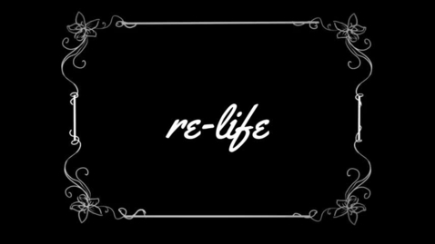 Thumbnail for entry Re-Life