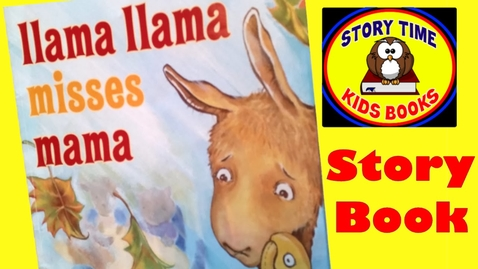 Thumbnail for entry Llama Llama Misses Mama Story Books For Children Read Aloud Out Loud