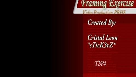 Thumbnail for entry Framing Exercise- Cristal Leon