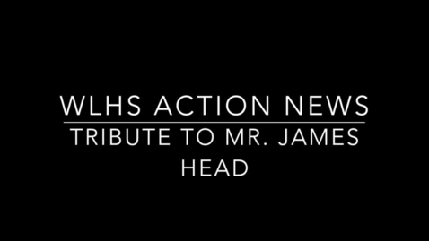 Thumbnail for entry WLHS ACTION News Pays Tribute to Mr. Head