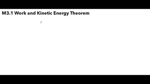 Thumbnail for entry Clip of AP Physics C - Mechanics (M3.1 Work and Work-Kinetic Energy Theorem)