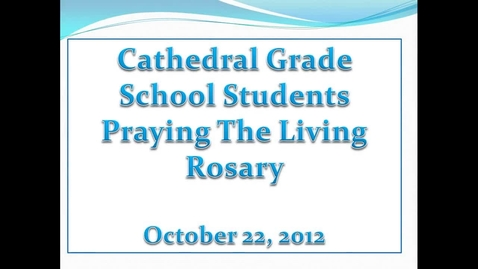 Thumbnail for entry Living Rosary