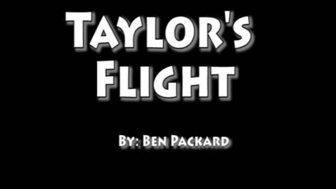 Thumbnail for entry Taylor's Flight