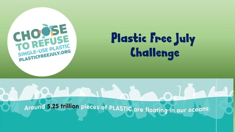Thumbnail for entry Plastic Free July Challenge