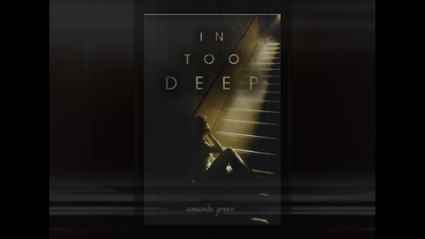 Thumbnail for entry In Too Deep by Amanda Grace
