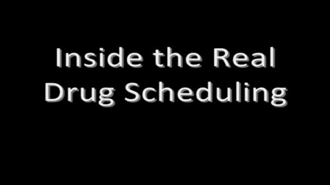 Thumbnail for entry Inside the Drug Scheduling