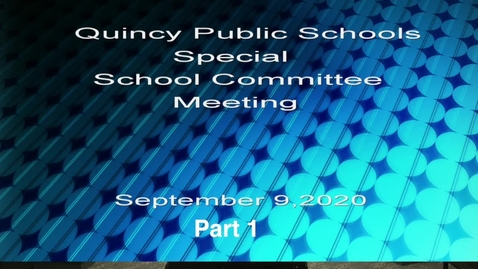Thumbnail for entry Quincy School committee Sept 9, 2020  - Part 1