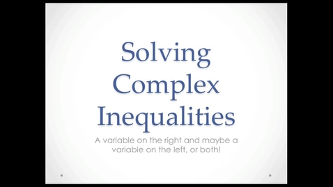Thumbnail for entry Solving Complex Inequalities