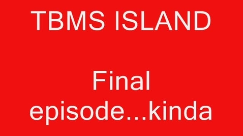 Thumbnail for entry TBMS Island (final episode)