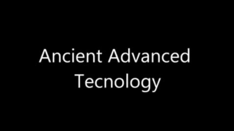 Thumbnail for entry Advanced Ancient Technology-Undeniable Evidence