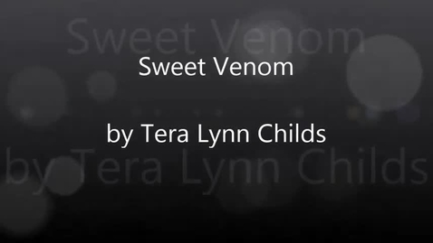 Thumbnail for entry Sweet Venom series by Tera Lynn Childs