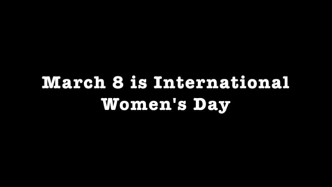 Thumbnail for entry International Women's Day