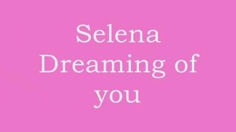 Thumbnail for entry Selena Peérez - Dreaming of You With Lyrics