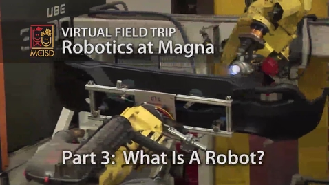 Thumbnail for entry What Is A Robot? - Robotics Virtual Field Trip