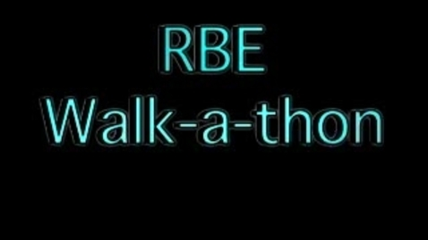 Thumbnail for entry RBE Walk-a-Thon