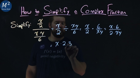 Thumbnail for entry How to Simplify a Complex Fraction | (x/2)(xy/6) | Part 3 of 4 | Minute Math