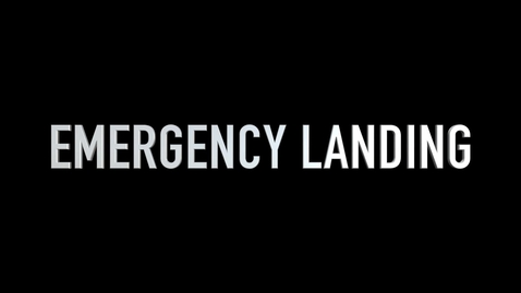 Thumbnail for entry Emergency Landing