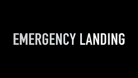 Thumbnail for entry Emergency Landing