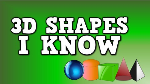 Thumbnail for entry 3D Shapes I Know (solid shapes song- including sphere, cylinder, cube, cone, and pyramid)