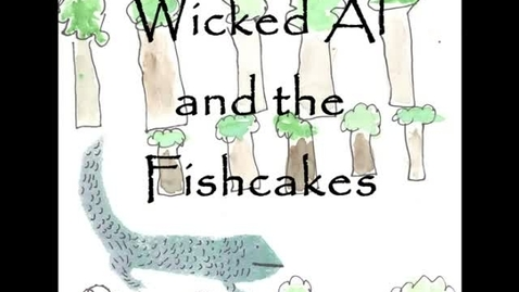 Thumbnail for entry Wicked Al and the Fishcakes Fairytale