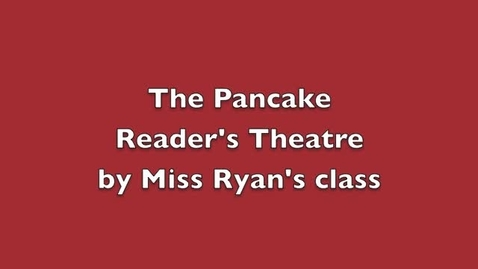 Thumbnail for entry The Pancake by Miss Ryan's Class