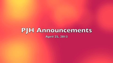 Thumbnail for entry PJH Announcements 4-25-13