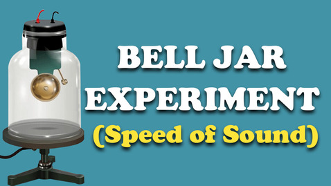 Thumbnail for entry Experiment to Observe Speed of Sound - Bell Jar Experiment - Physics- Letstute