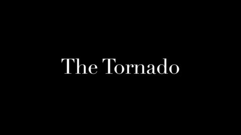 Thumbnail for entry The Tornado