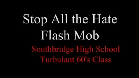Thumbnail for entry 60's Class Anti Hate Flash Mob