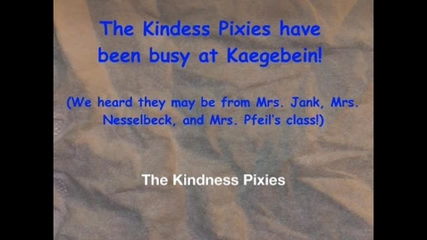 Thumbnail for entry The Kindness Pixies - Kaegebein 2019