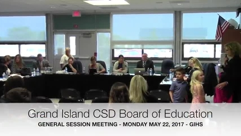 Thumbnail for entry Grand Island CSD Board of Education Meeting 5-22-2017