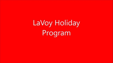 Thumbnail for entry LaVoy Holiday Program