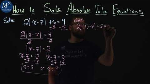 Thumbnail for entry How to Solve Absolute Value Equations | Part 3 of 4 | Minute Math