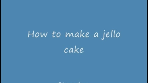 Thumbnail for entry How to Make a Jello Cake