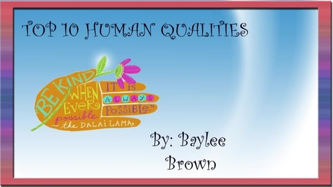 Thumbnail for entry Baylee's Top 10 Human Qualities - BB 2016/2017
