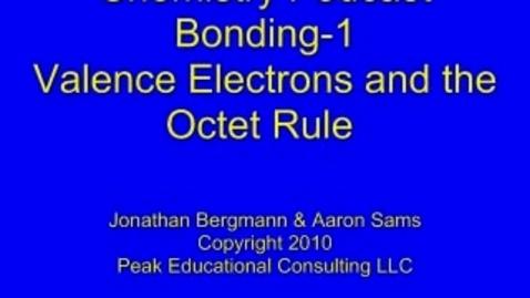 Thumbnail for entry Bonding1 Valence Electrons & Octet Rule